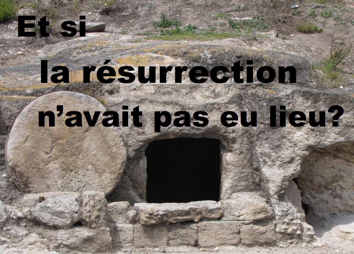 Et si la résurrection n'avait pas eu lieu