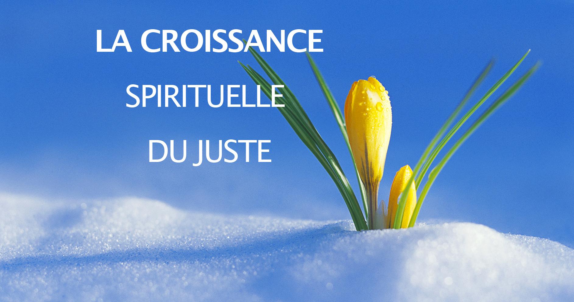 La croissance spirituelle du juste